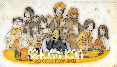 satoshi kon vida, obra e importancia